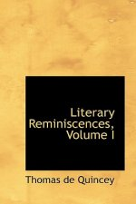 Literary Reminiscences, Volume I