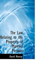 Law Relating to the Property of Married Persons