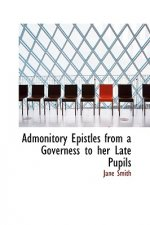 Admonitory Epistles from a Governess to Her Late Pupils