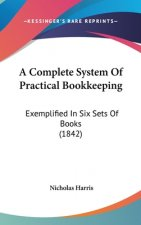 Complete System Of Practical Bookkeeping