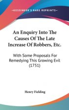 Enquiry Into The Causes Of The Late Increase Of Robbers, Etc.