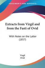 Extracts From Virgil And From The Fasti Of Ovid