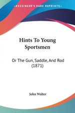 Hints To Young Sportsmen