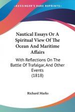 Nautical Essays Or A Spiritual View Of The Ocean And Maritime Affairs