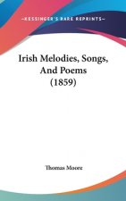 Irish Melodies, Songs, And Poems (1859)