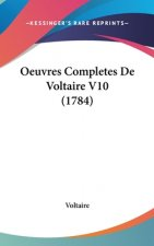 Oeuvres Completes De Voltaire V10 (1784)