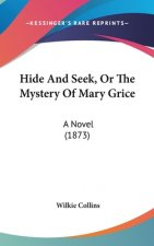 Hide And Seek, Or The Mystery Of Mary Grice