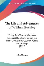 Life and Adventures of William Buckley