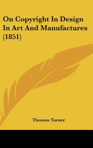 On Copyright In Design In Art And Manufactures (1851)
