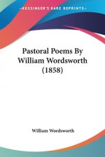 Pastoral Poems By William Wordsworth (1858)
