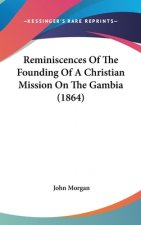 Reminiscences Of The Founding Of A Christian Mission On The Gambia (1864)