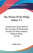 Works Of Sir Philip Sidney V3