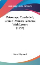 Patronage, Concluded; Comic Dramas; Leonora; With Letters (1857)