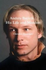 Anders Breivik: His Life and Mission