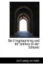 Freymaurerey Und Ihr Einfluss in Der Schweiz