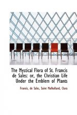 Mystical Flora of St. Francis de Sales