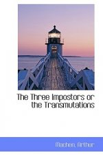 Three Impostors or the Transmutations