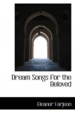 Dream Songs for the Beloved