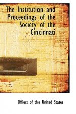 Institution and Proceedings of the Society of the Cincinnati