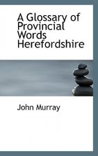 Glossary of Provincial Words Herefordshire