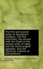 First and Second Books of Xenophon's Anabasis. the First Interlined, the Second with the Greek I
