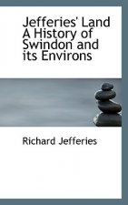 Jefferies' Land a History of Swindon and Its Environs