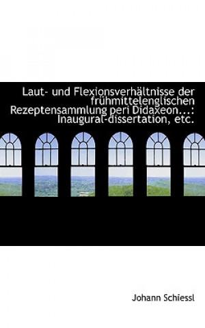 Laut- Und Flexionsverh ltnisse Der Fr hmittelenglischen Rezeptensammlung Peri Didaxeon