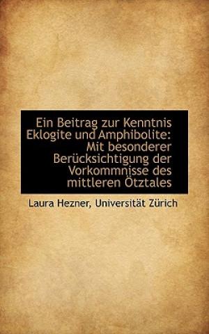 Beitrag Zur Kenntnis Eklogite Und Amphibolite