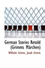German Stories Retold (Grimms M Rchen)