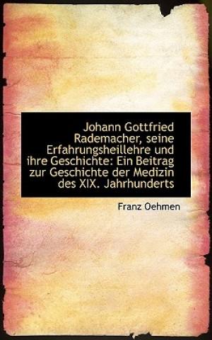 Johann Gottfried Rademacher, Seine Erfahrungsheillehre Und Ihre Geschichte