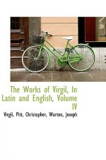Works of Virgil, in Latin and English, Volume IV