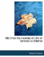 Rills from the Fountain of Life or Sermons to Children