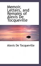 Memoir, Letters, and Remains of Alexis de Tocqueville