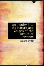Inquiry Into the Nature and Causes of the Wealth of Nations