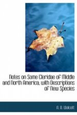 Notes on Some Cleridae of Middle and North America, with Descriptions of New Species