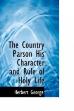 Country Parson His Character and Rule of Holy Life