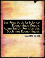 Les Progr?'s de La Science Conomique Depuis Adam Smith