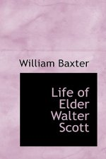 Life of Elder Walter Scott
