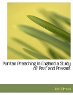 Puritan Preaching in England a Study of Past and Present