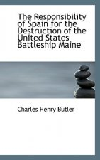 Responsibility of Spain for the Destruction of the United States Battleship Maine