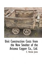 Unit Construction Costs from the New Smelter of the Arizona Copper Co., Ltd.