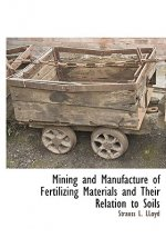 Mining and Manufacture of Fertilizing Materials and Their Relation to Soils