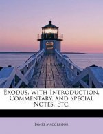 Exodus, with Introduction, Commentary, and Special Notes, Etc.
