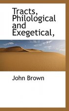 Tracts, Philological and Exegetical,
