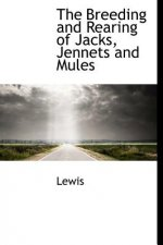 Breeding and Rearing of Jacks, Jennets and Mules