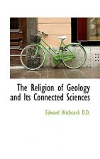 Religion of Geology and Its Connected Sciences