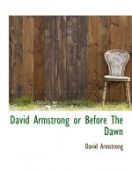 David Armstrong or Before the Dawn
