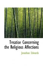 Treatise Concerning the Religious Affections
