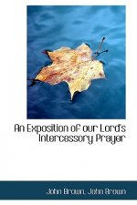 Exposition of Our Lord's Intercessory Prayer