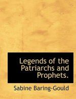 Legends of the Patriarchs and Prophets.